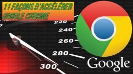 11 façons d'accélérer Google Chrome