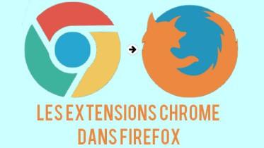 les extensions Chrome dans Firefox