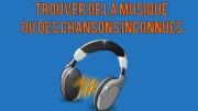 trouver de la musique ou des chansons inconnues