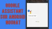 Comment obtenir Google Assistant sur tout périphérique Android Nougat