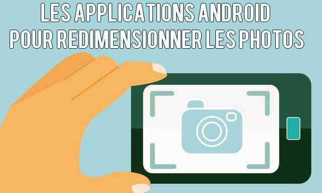 les meilleures applications android gratuites pour redimensionner les photos info24android. Black Bedroom Furniture Sets. Home Design Ideas